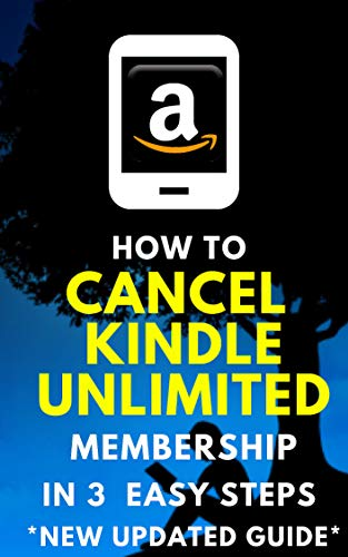 How To Cancel Your Kindle Unlimited Membership in 3 easy steps: * NEW * BEST GUIDE * UPDATE * FAST GUIDE * STEP BY STEP * TOP MANUAL * BASED ON THE NEW INFORMATIONS * 2020 * (English Edition)