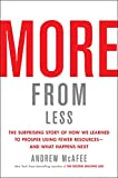 More from Less: The Surprising Story of How We Learned to Prosper Using Fewer Resources―and What Happens Next - Andrew McAfee