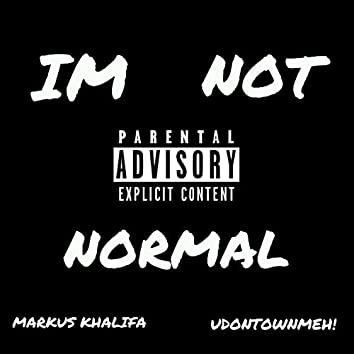 I'm Not Normal
