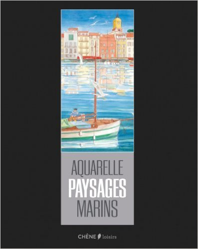 AQUARELLES PAYSAGES MARINS de Collectif ( 8 mai 2013 )