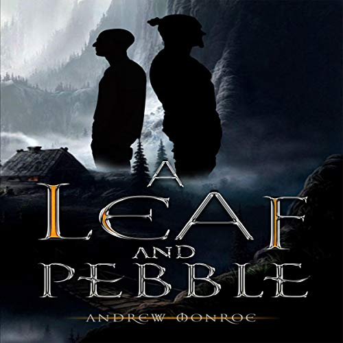 A Leaf and Pebble Audiobook By Andrew Monroe cover art