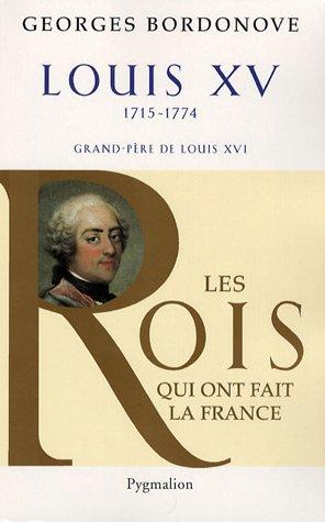 Louis XV : Le Bien-Aimé