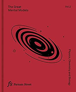 The Great Mental Models Volume 2: Physics, Chemistry and Biology by [Shane Parrish, Rhiannon Beaubien]