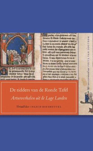 De ridders van de Ronde Tafel: Arturverhalen uit de Lage Landen