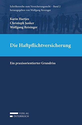 Die Haftpflichtversicherung: Ein praxisorientierter Grundriss (Schriftenreihe zum Versicherungsrecht)