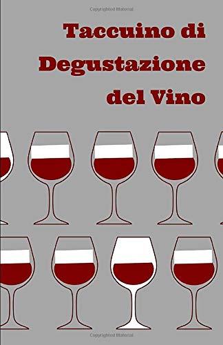 Taccuino di Degustazione del Vino: Quaderno per annotare le degustazioni di vino - Regalo ideale per amanti del vino e aspiranti sommellier - Design retro