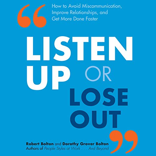 Listen Up or Lose Out Audiobook By Dorothy Grover Bolton, Robert Bolton cover art