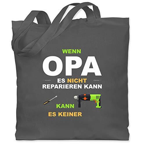 Shirtracer Opa - Wenn Opa es nicht reparieren kann kann es keiner - Unisize - Dunkelgrau - opa stoffbeutel - WM101 - Stoffbeutel aus Baumwolle Jutebeutel lange Henkel