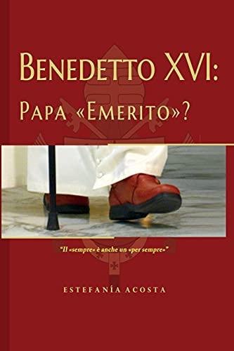 """Benedetto XVI: Papa """"Emerito""""?"""