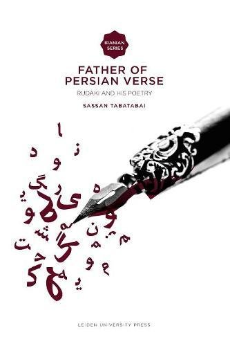 Father of Persian Verse: Rudaki and His Poetry (Iranian Studies Series)