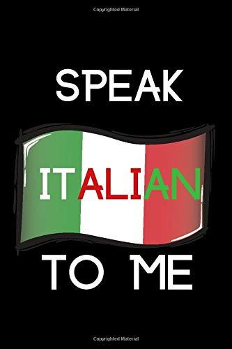 Speak Italian to Me: Blank Lined Journal