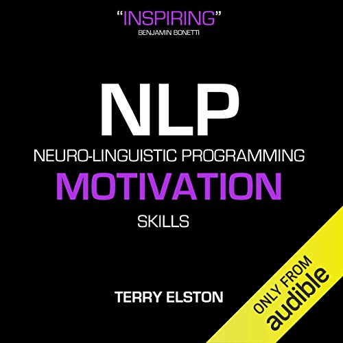 NLP Motivation Skills With Terry Elston     International Best-selling NLP Business Audio              By:                                                                                                                                 Terry H Elston                               Narrated by:                                                                                                                                 Terry H Elston                      Length: 47 mins     Not rated yet     Overall 0.0