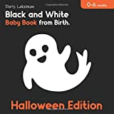 Halloween Edition. Black and White Baby Book from Birth. 0-6 months: High Contrast Sensory Pictures for Newborns.
