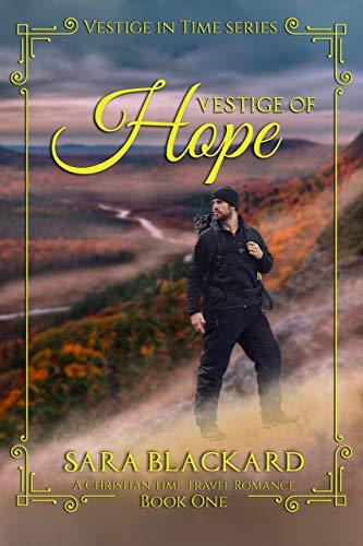 Vestige of Hope: A Christian Time Travel Romance (Vestige in Time Book 1)