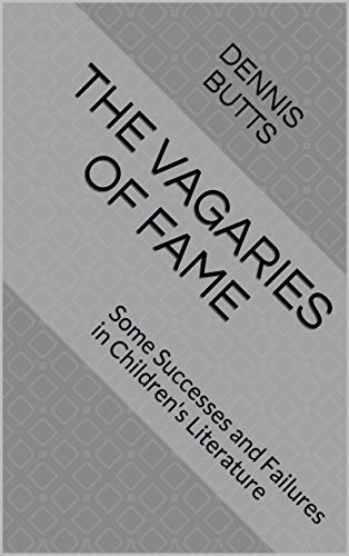 The Vagaries of Fame: Some Successes and Failures in Children's Literature (English Edition)