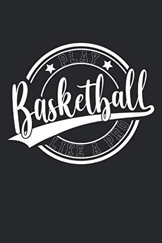Play Basketball Like A Pro: Cuaderno de rayas cuaderno de escritura diario ToDo libro de tareas libro de cuentos  15,24 x 22,86 cm;ca. A5  120 ... streetball dunk slamdunk equipo de baloncest