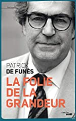 La Folie de la grandeur de Patrick de FUNÈS