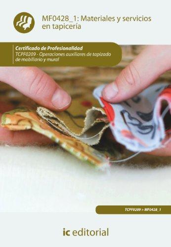 Materiales y servicios en tapicería. TCPF0209 - Operaciones auxiliares de tapizado de mobiliario y mural