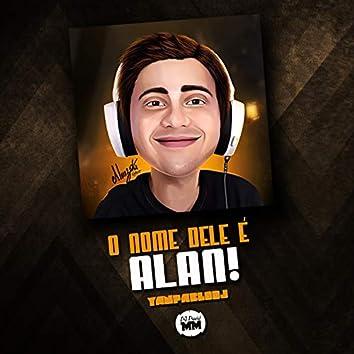 O Nome Dele É Alan