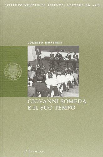 Giovanni Someda e il suo tempo (30 maggio 1901-31 marzo 1978)