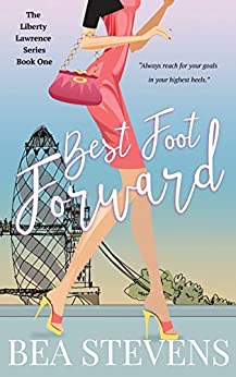 Best Foot Forward (The Liberty Lawrence Series Book 1) by [Bea Stevens]