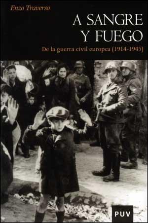 A sangre y fuego: De la guerra civil europea (1914-1945): 80 (Història)