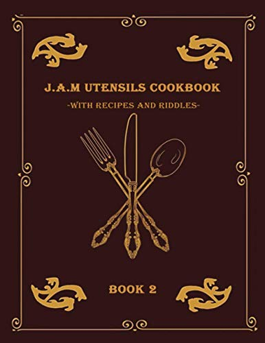 J.A.M Utensils Cookbook with Recipes and Riddles Book 2