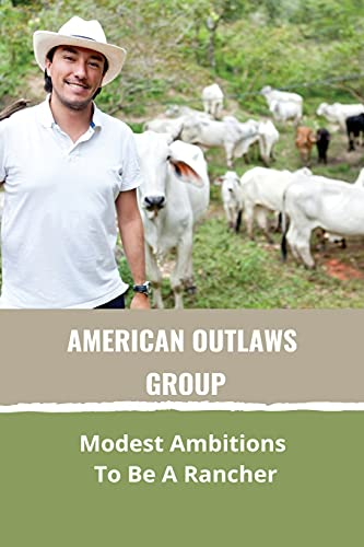 American Outlaws Group: Modest Ambitions To Be A Rancher: Famous Thieves In Literature