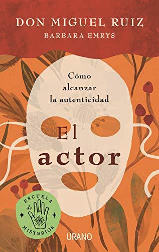 El actor: Cómo alcanzar la autenticidad (Crecimiento personal)