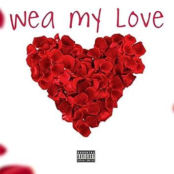 Wea my love