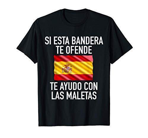 Si esta bandera te ofende te ayudo con las maletas España Camiseta