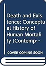 Death and Existence: Conceptual History of Human Mortality