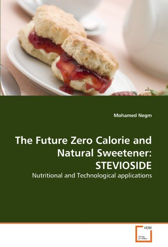 The Future Zero Calorie and Natural Sweetener: STEVIOSIDE: Nutritional and Technological applications