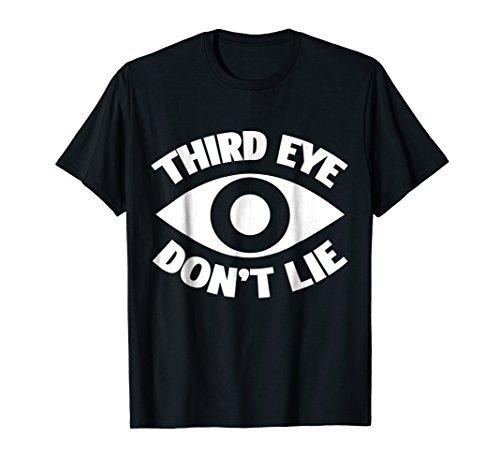 Third Eye Don't Lie Brow Chakra Spiritual Esoteric T-Shirt
