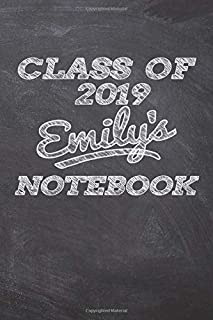 CLASS OF 2019 Emily's NOTEBOOK: Great Personalized Wide Ruled Lined Journal School Graduate Notebook
