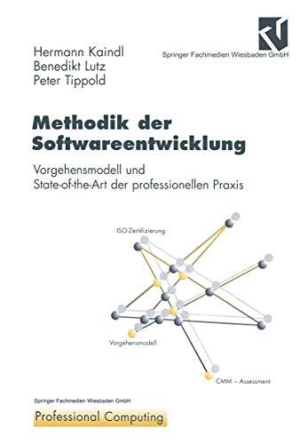 Methodik der Softwareentwicklung: Vorgehensmodell und State-of-the-Art der Professionellen Praxis (XProfessional Computing) (German Edition)