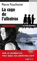 La cage de l'Albatros: Landévennec (Les trois Brestoises t. 2)