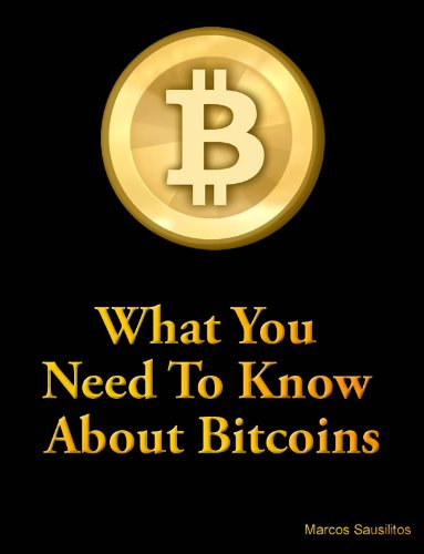What You Need To Know About Bitcoins (English Edition)