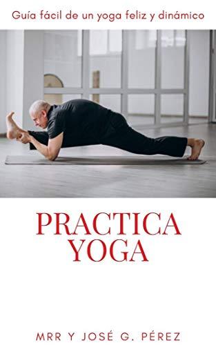 PRACTICA YOGA (Spanish Edition)