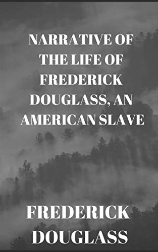 Douglass:Narrative of the Life of Frederick Douglass, an American Slave(illustrated) (English Edition)