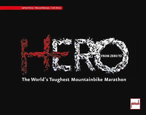 From Zero to HERO: The World's Toughest Mountainbike Marathon