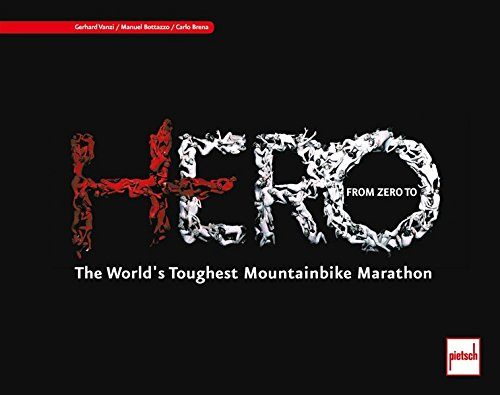 From Zero to HERO: The World's Toughest Mountainbike Marathon