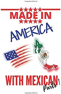 """Made in AMERICA with MEXICAN Parts: This Notebook and Journal for Writing, Matte Cover, Size 6"""" x 9"""", 120 Pages"""