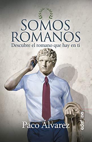 Somos romanos: Descubre el romano que hay en ti