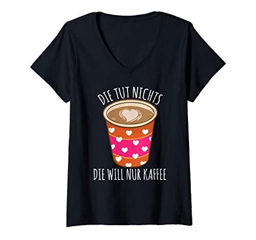 Damen Die Tut Nix Die Will Nur Kaffee Kaffeetrinker Geschenk T-Shirt mit V-Ausschnitt