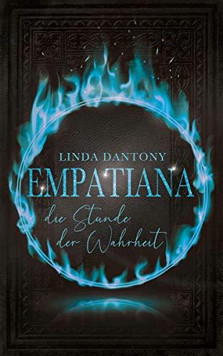 Empatiana - Die Stunde der Wahrheit (Empatiana-Trilogie 3) von [Linda Dantony]