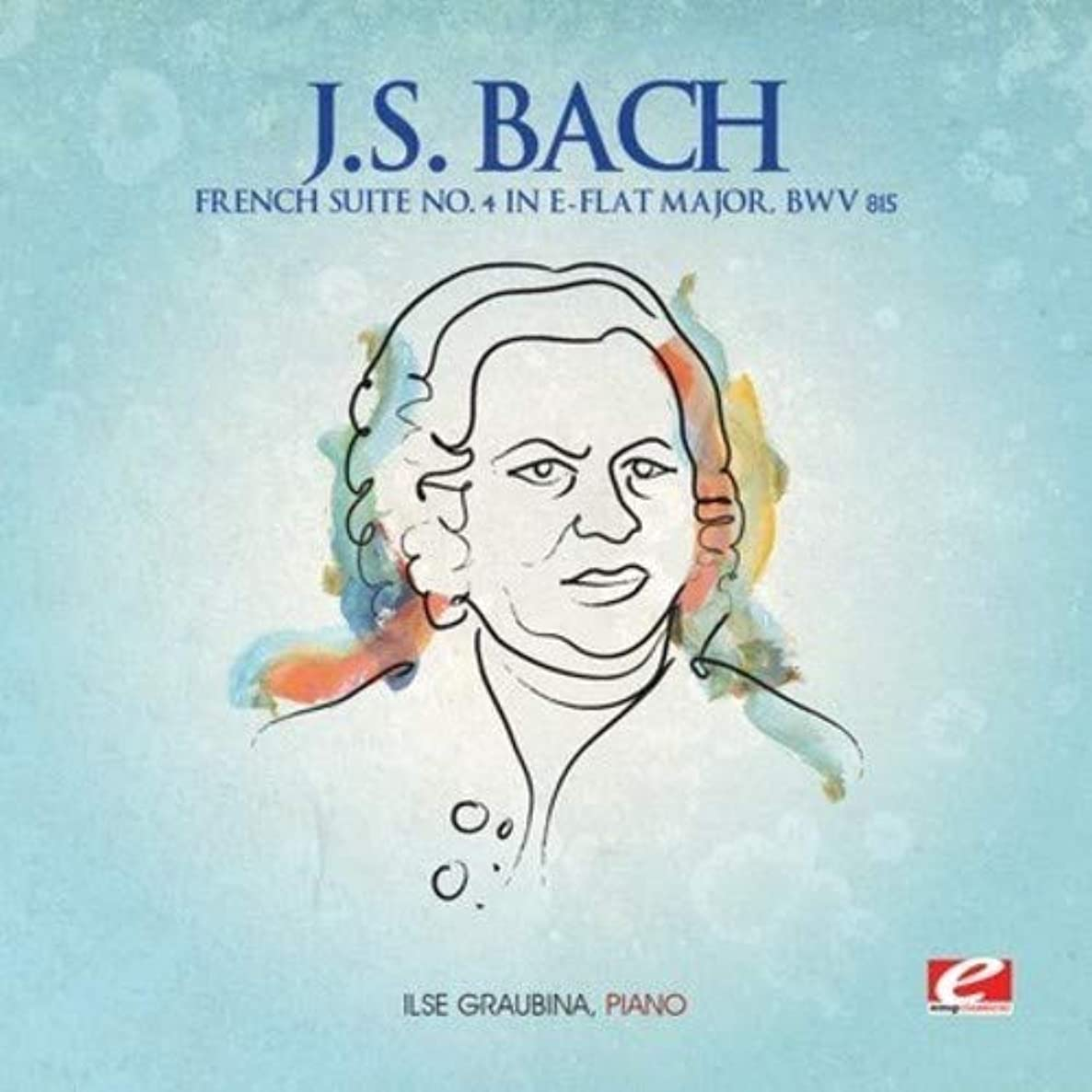 J.S. Bach: French Suite No. 4 in E-Flat Major, BWV 815