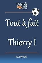 Dites-le avec un mot - Tout à fait Thierry! (French Edition)