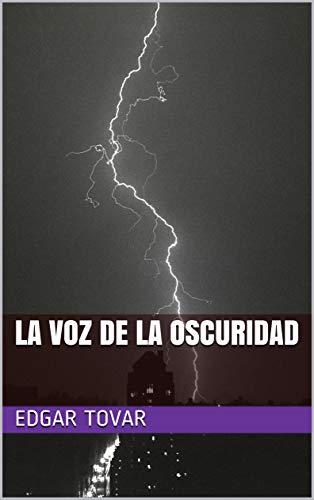 La voz de la oscuridad (Spanish Edition)