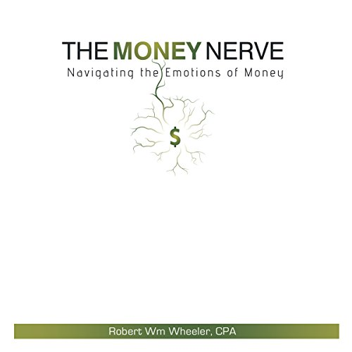 The Money Nerve: Navigating the Emotions of Money audiobook cover art